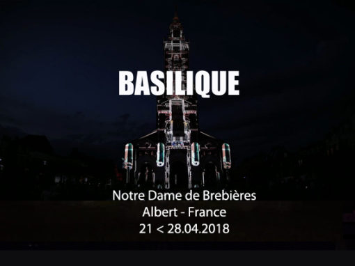 Mapping Monumental – LA BASILIQUE D'ALBERT – Avril 2018