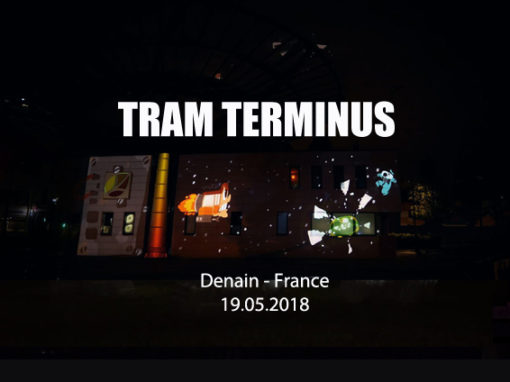 Mapping Monumental Interactif – TERMINUS DE TRAMWAY DE DENAIN – Mai 2018